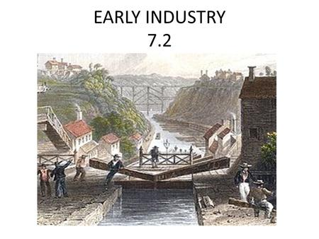 EARLY INDUSTRY 7.2.