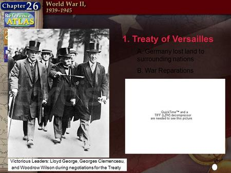 Why? (underlying causes of WWII) 1. Treaty of Versailles A. Germany lost land to surrounding nations B. War Reparations Victorious Leaders: Lloyd George,