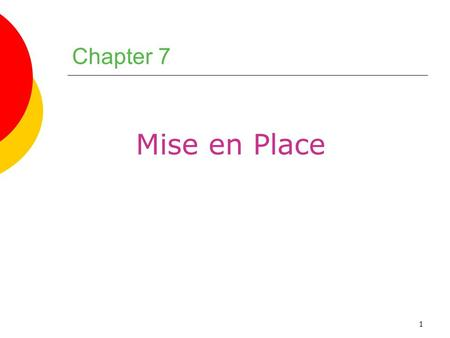 Chapter 7 Mise en Place.