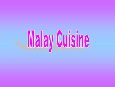 The Malay cuisine is a blend of traditional dishes from Malaysia with strong influences from the Sumatra and Java. Like the Chinese cuisine, rice is also.