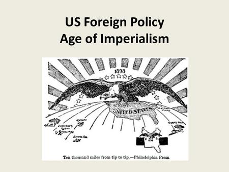 US Foreign Policy Age of Imperialism. Hawaii Became important way station for American shippers on their way to Asia Americans settle and became prosperous.
