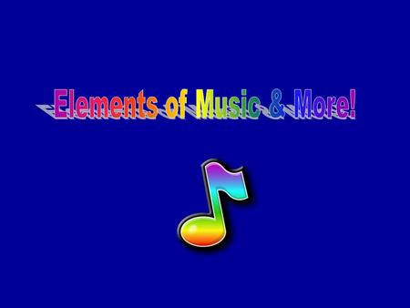 Elements of Music & More!