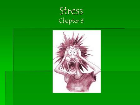Stress Chapter 3.