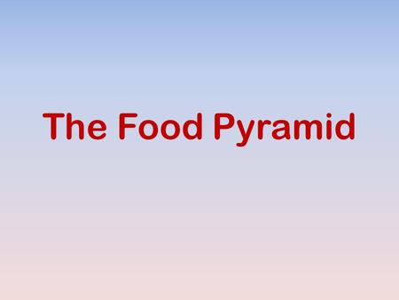 The Food Pyramid. Building Blocks of The Pyramid There are six food groups on the pyramid: Grain Fruit Vegetable Meat Milk Other.