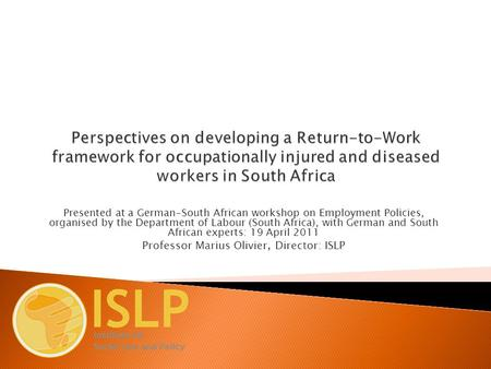 Presented at a German-South African workshop on Employment Policies, organised by the Department of Labour (South Africa), with German and South African.