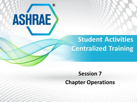 Student Activities Centralized Training Session 7 Chapter Operations.