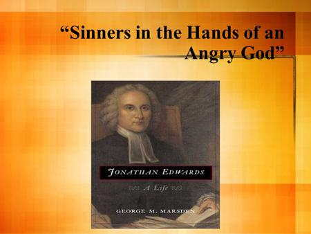 """Sinners in the Hands of an Angry God"". How Things Got So Bad Great Migration - 1630-1642 = 20,000 Puritans Not all the other colonists were Puritans."
