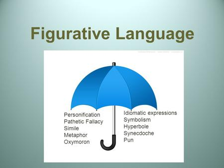 Figurative Language Idiomatic expressions Personification Symbolism