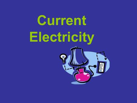 Current Electricity. Current Electricity is due to a charged electrical particle called an Electron.