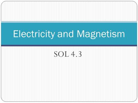 SOL 4.3 Electricity and Magnetism. a measure of the extra positive or negative that an object has + - charge.