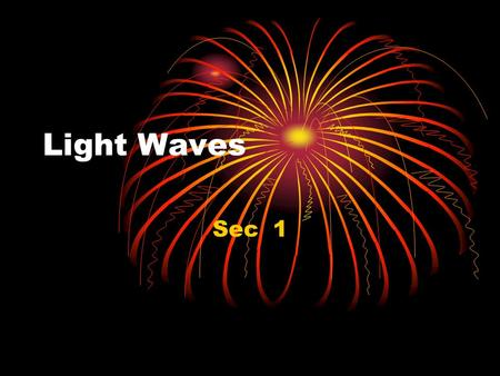 Light Waves Sec 1.