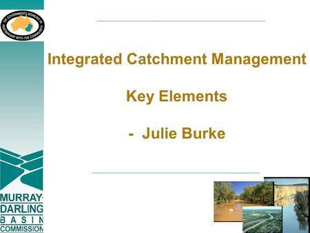 Integrated Catchment Management Key Elements - Julie Burke.