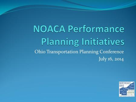 Ohio Transportation Planning Conference July 16, 2014.