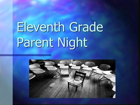 Eleventh Grade Parent Night. New and Improved Counseling Services Naviance Naviance Torrance Juvenile Diversion Counseling Torrance Juvenile Diversion.