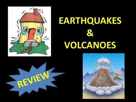 EARTHQUAKES & VOLCANOES REVIEW. Which seismic waves are the fastest?