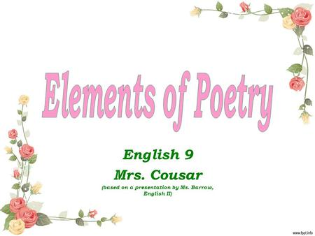 English 9 Mrs. Cousar (based on a presentation by Ms. Barrow, English II)