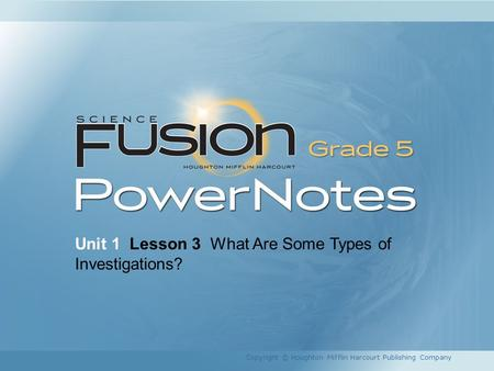 Unit 1 Lesson 3 What Are Some Types of Investigations?