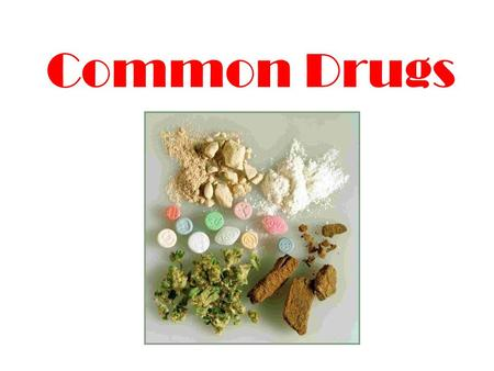 Common Drugs. Quiz 1.What is the difference between substance abuse and illicit drug use? 2.What is the answer to question 2 in the section review? 3.What.