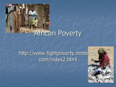 African Poverty  com/index2.html.