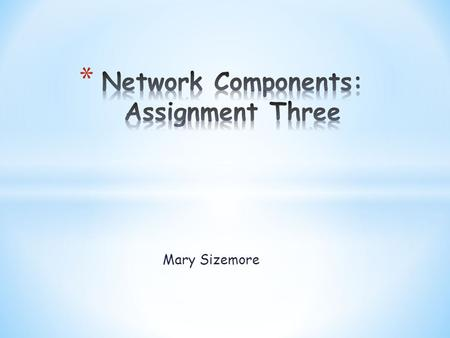 Network Components: Assignment Three