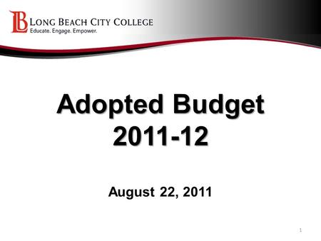 Adopted Budget 2011-12 Adopted Budget 2011-12 August 22, 2011 1.