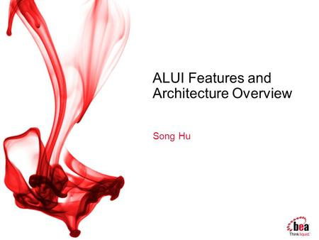 ALUI Features <strong>and</strong> Architecture Overview Song Hu. Agenda Product Introduction Overview of User Experience Features Overview of Web Service Features Overview.