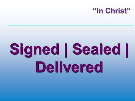 """In Christ"" Signed 