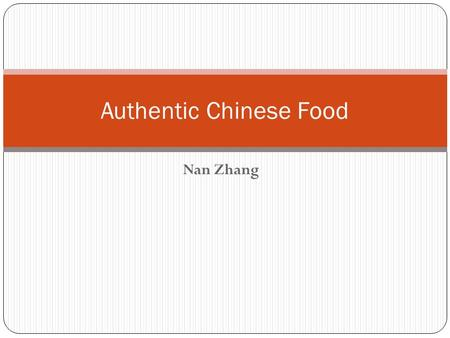 Nan Zhang Authentic Chinese Food. Breakfast Many options: Soymilk/milk Fried bread stick Rice porridge Eggs Pickled side dishes Steamed buns.