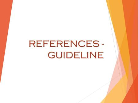 REFERENCES - GUIDELINE. What is an employer looking for when they ask for references?  When employers ask for references, they are looking for a person.