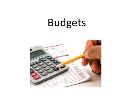 Budgets. What is a budget??? A plan for spending and saving your money.