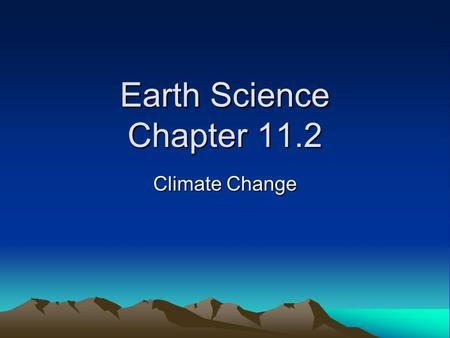Earth Science Chapter 11.2 Climate Change.
