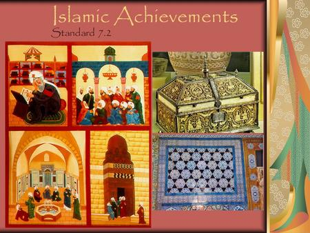 Islamic Achievements Standard 7.2. Muslim Learning All knowledge is sacred The development of paper and creation of a paper mill in Baghdad The development.