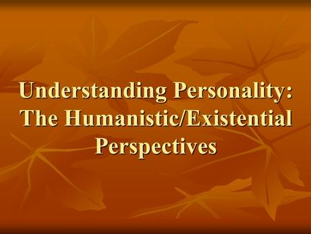 an introduction to the theories of abraham maslow and carl rogers On the dimension of psychology, abraham maslow, carl rogers, and clark moustakas propagated humanistic psychology which is associated with deeper and irrational (non-mathematical) issues such as health, love, spirituality, hope, creativity, nature, and self-actualization.