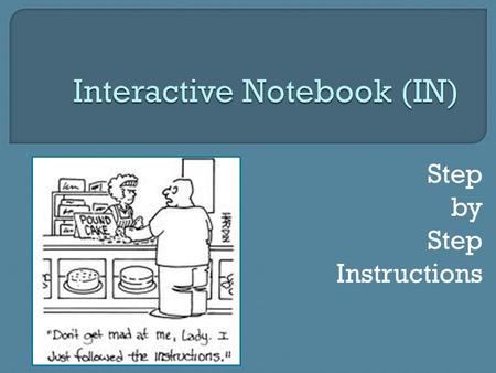 Step by Step Instructions.  This is a long power point. The intention is that you use it as a guide to set up your interactive notebook. The first part.