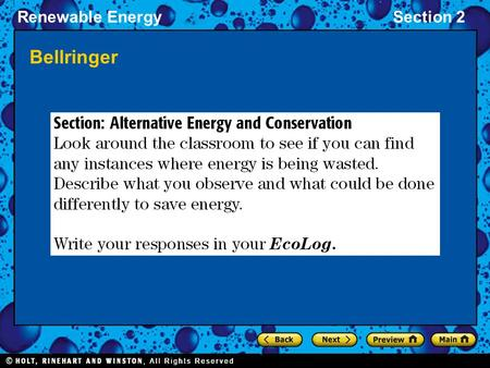 Renewable EnergySection 2 Bellringer. Renewable EnergySection 2 Alternative Energy To achieve a future where energy use is sustainable, we must make the.