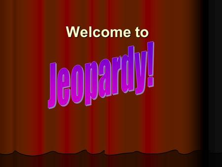 Welcome to Jeopardy!.