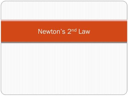 Newton's 2 nd Law. Force on Object Objects acted on by a net unbalanced force will accelerate in the direction of the force This means they will speed.