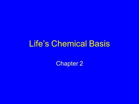 Life's Chemical Basis Chapter 2. 2.1 Regarding The Atoms Fundamental forms of matter Can't be broken apart by normal means 92 occur naturally on Earth.