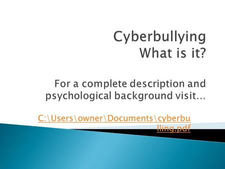 C:\Users\owner\Documents\cyberbu lling.pdf.  Please visit Disciplining Students for an in- depth guide on what you can do in your classroom to make it.