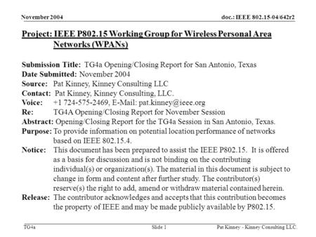 Doc.: IEEE 802.15-04/642r2 TG4a November 2004 Pat Kinney - Kinney Consulting LLC.Slide 1 Project: IEEE P802.15 Working Group for Wireless Personal Area.