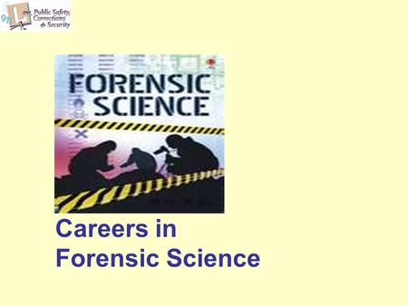 Careers in Forensic Science. 2 Copyright and Terms of Service Copyright © Texas Education Agency, 2011. These materials are copyrighted © and trademarked.