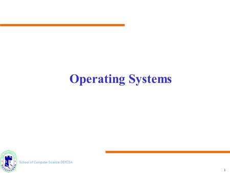 Operating Systems.