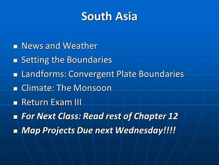 South Asia News and Weather News and Weather Setting the Boundaries Setting the Boundaries Landforms: Convergent Plate Boundaries Landforms: Convergent.