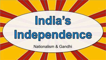 Nationalism & Gandhi. In the 1601, Great Britain came to India through the East India Trading Company to set up trading forts. At first, they were only.