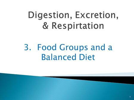 3.Food Groups and a Balanced Diet 1. How do you know which nutrients are in food? 2.
