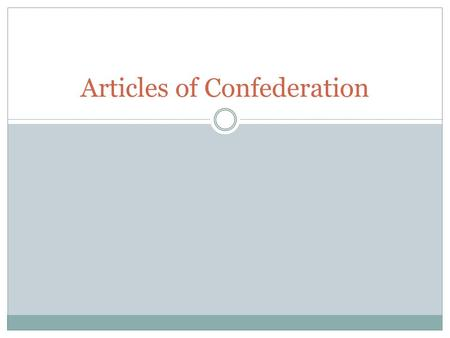 "Articles of Confederation. What is it? The ""Articles of Confederation and Perpetual Union"" is the name of the first constitution of the U.S. The agreement."
