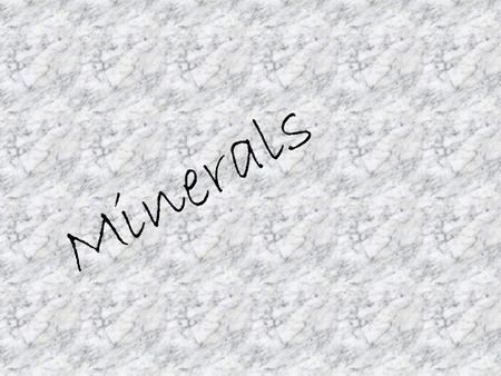 Minerals. A mineral is a naturally occurring, inorganic solid that has a crystal structure and a definite chemical composition.