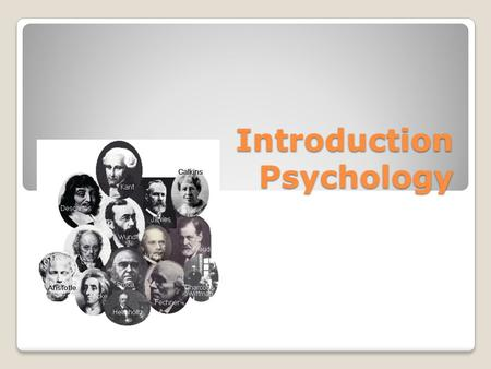 "Introduction Psychology. What is Psychology? Psychology is the scientific study of behavior and mental processes. ""Psychology"" has its roots in the Greek."