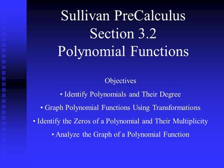 Sullivan PreCalculus Section 3.2 Polynomial Functions