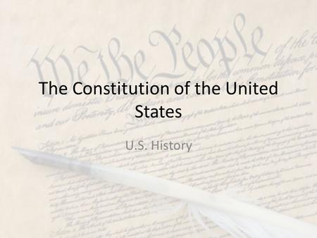 The Constitution of the United States U.S. History.